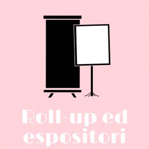 Roll-up ed espositori